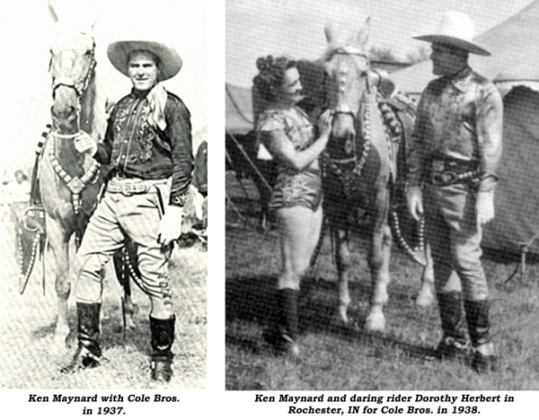 Ken Maynard with Cole Bros. Circus in 1937. And...Ken Maynard and daring riders Dorothy Herbert in Rochester, IN for Cole Brothers in 1938.