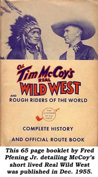This 65 page booklet by Fred Pfening Jr. detailing McCoy's short lived Real Wild West was publsihed in Dec. 1955.