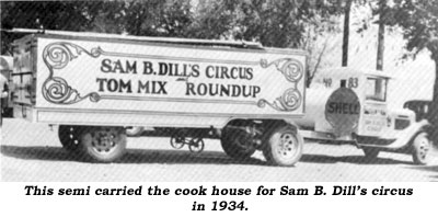 This semi carried the cook house for Sam B. Dill's circus in 1934.