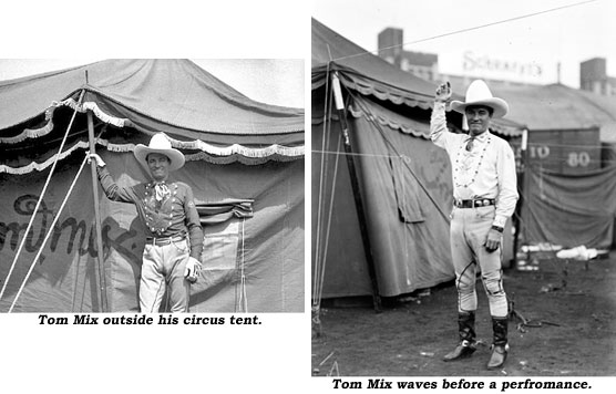 Tom Mix outside his circus tent. And Tom Mix waves before a performance.