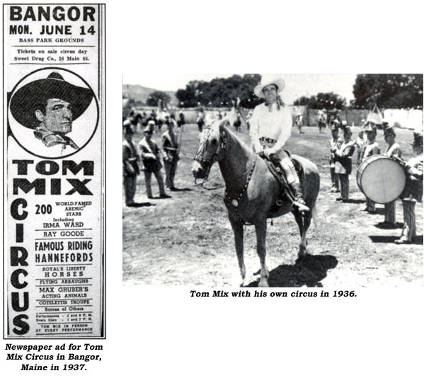 Newspaper ad for Tom Mix Circus in Bangor, ME in 1937. And Tom Mix with his own circus in 1936.