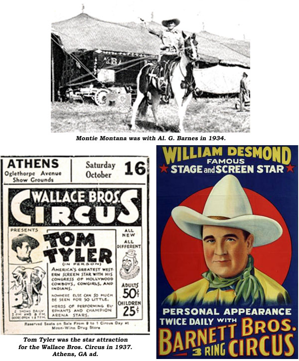 Montie Montana was with Al G. Barnes in 1934. Tom Tyler with Wallace Bros. Circus in 1937. Willam Desmond appearing with Barnett Bros. Circus.