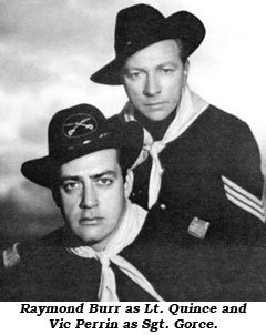 Raymond Burr as Lt. Quince and Vic Perrin as Sgt. Gorce.