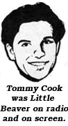 Tommy Cook was Little Beaver on radio and on screen.