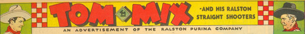 Banner for Tom Mix and his Ralston Straight Shooters.