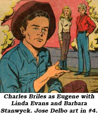 Charles Briles as Eugene with Linda Evans and Barbara Stanwyck. Jose Delbo art in #4.