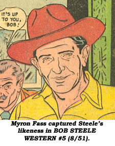 Myron Fass captured Bob Steele's likeness in BOB STEELE WESTERN #5 (8/51).