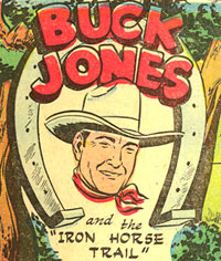"BUCK JONES and the ""Iron Horse Trail"""