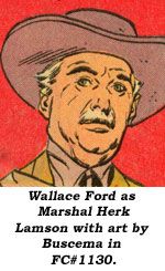 Wallace Ford as Marshal Herk Lamson with art by Buscema in FC#1130.