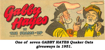 One of seven GABBY HAYES Quaker Oats giveaways in 1951.