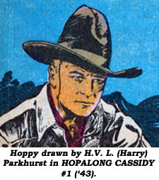 Hoppy drawn by H.V.L. (Harry) Parkhurst in HOPALONG CASSIDY #1 ('43).