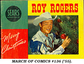 March of Comics #136 ('55) Sears giveaway with Roy Rogers on cover.