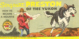 Quaker Cereal giveaway comic. Sergeant Preston of the Yukon: How he became a Mountie.