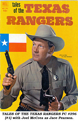 TALES OF THE TEXAS RANGERS FC #396 (#1) with Joel McCrea as Jace Pearson.