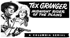 "Ad for ""Tex Granger"" serial."