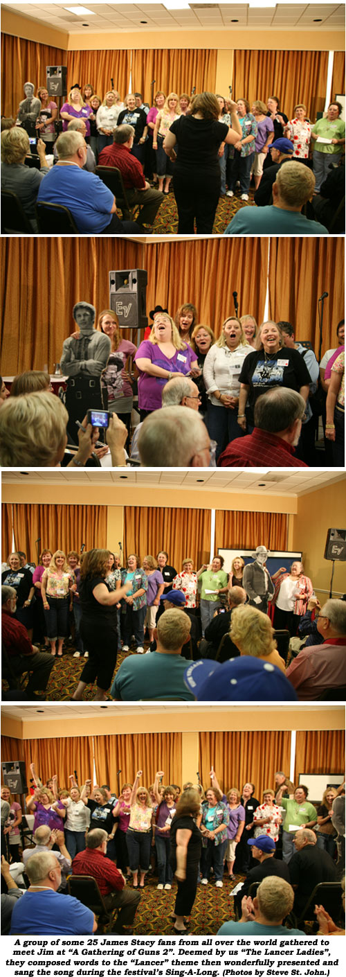 "A group of some 25 James Stacy fans from all over the world gathered to meet Jim at ""A Gathering of Guns 2"". Deemed by us ""The Lancer Ladies"", they composed words to the ""Lancer"" theme then wonderfully presented and sang the song during the festival's Sing-A-Long. (Photos by Steve St. John.)"