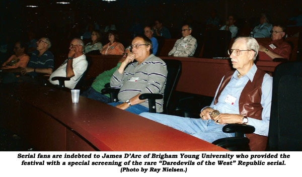 "Serial fans are indebted to James D'Arc of Brigham Young University who provided the festival with a special screening of the rare ""Daredevils of the West"" Republic serial. (Photo by Ray Nielsen."