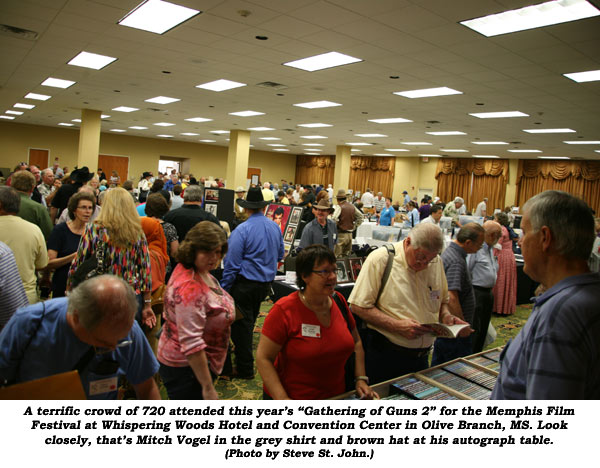 "A terrific crowd of 720 attended this year's ""Gathering of Guns 2"" for the Memphis Film Festival at Whispering Woods Hotel and Convention Center in Olive Branch, MS. Look closely, that's Mitch Vogel in the grey shirt and brown hat at his autograph table. (Photo by Steve St. John.)"