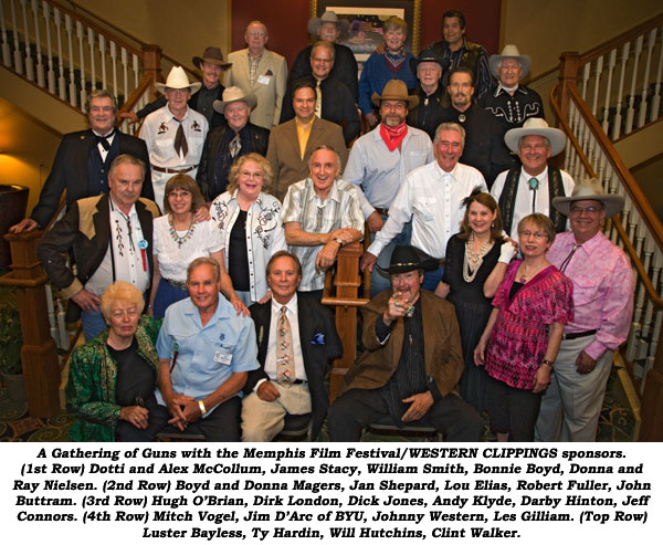 A Gathering of Guns with the Memphis Film Festival/WESTERN CLIPPINGS sponsors. (1st Row) Dotti and Alex McCollum, James Stacy, William Smith, Bonnie Boyd, Donna and Ray Nielsen. (2nd Row) Boyd and Donna Magers, Jan Shepard, Lou Elias, Robert Fuller, John Buttram. (3rd Row) Hugh O'Brian, Dirk London, Dick Jones, Andy Klyde, Darby Hinton, Jeff Connors. (4th Row) Mitch Vogel, Jon D'Arc of BYU, Johnny Western, Les Gilliam. (Top Row) Luster Bayless, Ty Hardin, Will Hutchins, Clint Walker.