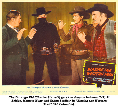 "The Durango Kid (Charles Starrett) gets the drop on badmen (L-R) Al Bridge, Mauritz Hugo and Ethan Laidlaw in ""Blazing the Western Trail"" ('45 Columbia)."