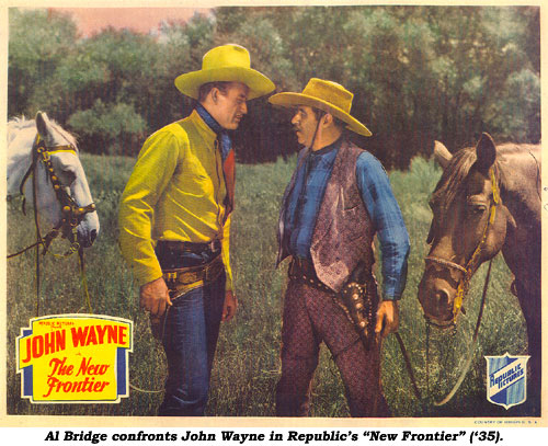 "Al Bridge confronts John Wayne in Republic's ""New Frontier"" ('35)."