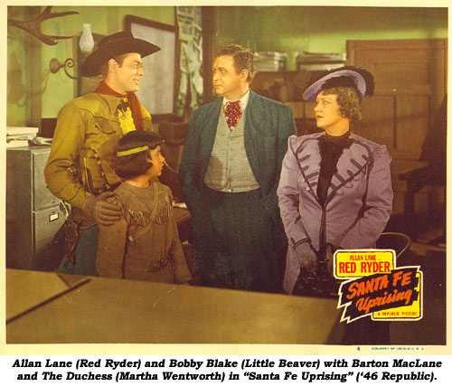"Allan Lane (Red Ryder) and Bobby Blake (Little Beaver) with Barton MacLane and The Duchess (Martha Wentworth) in ""Santa Fe Uprising"" ('46 Republic)."