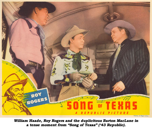 "William Haade, Roy Rogers and the duplicitous Barton MacLane in a tense moment from ""Song of Texas"" ('43 Republic)."