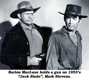 "Barton MacLane holds a gun on 1953's ""Jack Slade"", Mark Stevens."