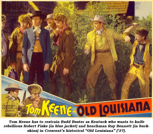 "Tom Keene has to restrain Budd Buster as Kentuck who wants to knife rebellious Robert Fiske (in blue jacket) and henchman Ray Bennett (in buckskins) in Crescent's historical ""Old Louisiana"" ('37)."