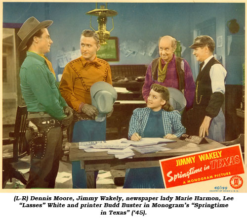 "(L-R) Dennis Moore, Jimmy Wakely, newspaper lady Marie Harmon, Lee ""Lasses"" White and printer Budd Buster in Monogram's ""Springtime in Texas"" ('45)."