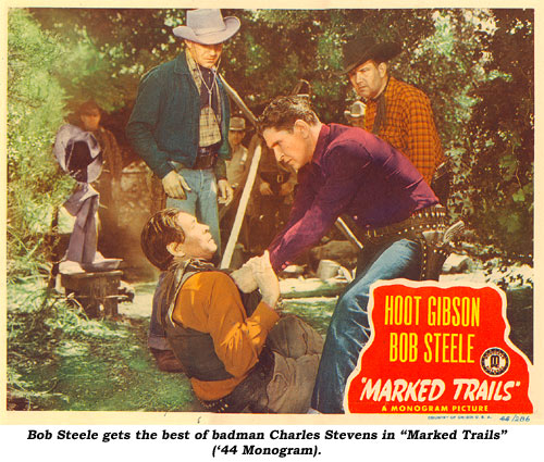 "Bob Steele gets the best of badman Charles Stevens in ""Marked Trails"" ('44 Monogram)."