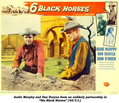 "Audie Murphy and Dan Duryea form an unlikely partnership in ""Six Black Horses"" ('62 U.I.)."