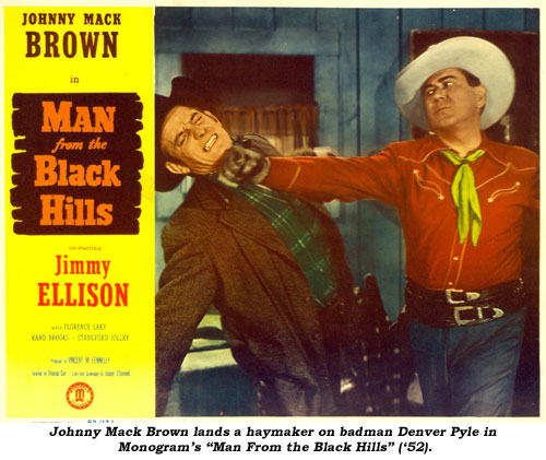 "Johnny Mack Brown lands a haymaker on badman Denver Pyle in Monogram's ""Man From the Black Hills"" ('52)."