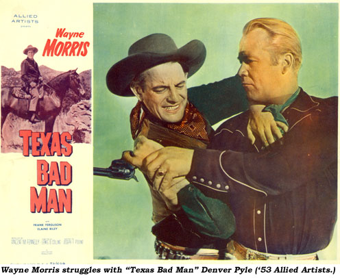 "Wayne Morris struggles with ""Texas Bad Man"" Denver Pyle ('53 Allied Artists)."