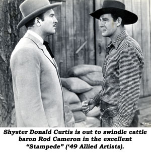 "Shyster Donald Curtis is out to swindle cattle baron Rod Cameron in the excellent ""Stampede"" ('49 Allied Artists)."