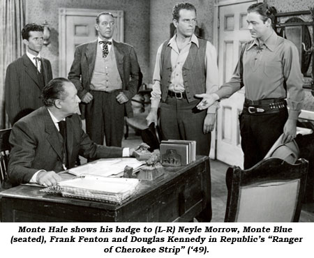 "Monte Hale shows his badge to (L-R) Neyle Morrow, Monte Blue (seated), Frank Fenton and Douglas Kennedy in Republic's ""Ranger of Cherokee Strip"" ('49)."