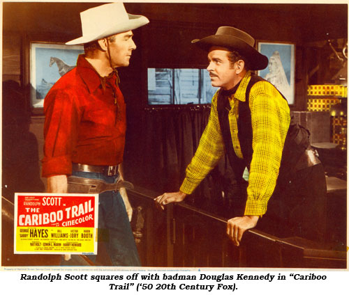 "RAndolph Scott squares off with badman Douglas Kennedy in ""Cariboo Trail"" ('50 20th Century Fox)."
