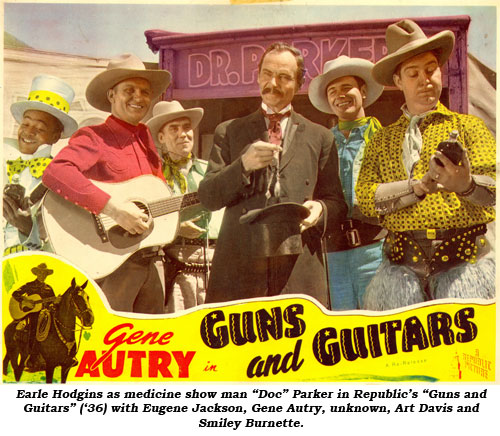 "Earle Hodgins as medicine show man ""Doc"" Parker in Republic's ""Guns and Guitars"" ('36) with Eugene Jackson, Gene Autry, unknown, Art Davis and Smiley Burnette."