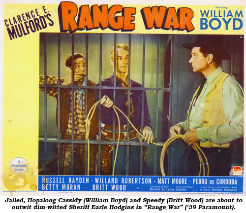 "Jailed, Hopalong Cassidy (William Boyd) and Speedy (Britt Wood) are about to outwit dim-witted Sheriff Earle Hodgins in ""Range War"" ('39 paramount)."