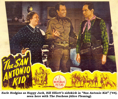 "Earle Hodgins as Happy Jack, Bill Elliott's sidekick in ""San Antonio Kid"" ('44), seen here with The Duchess (Alice Fleming)."