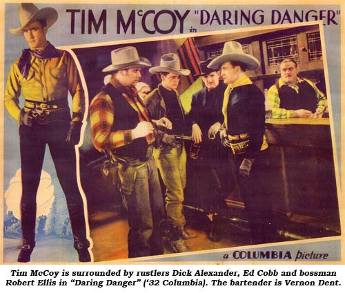 "Tim McCoy is surrounded by rustlers Dick Alexander, Ed Cobb and bossman Robert Ellis in ""Daring Danger"" ('32 Columbia). The bartender is Vernon Dent."