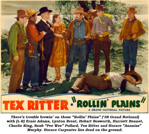 "There's trouble brewin' on those ""Rollin' Plains"" ('38 Grand National) with (L-R) Ernie Adams, Lynton Brent, Hobart Bosworth, Harriett Bennet, Charlie King, Snub ""Pee Wee"" Pollard, Tex Ritter and Horace ""Ananias"" Murphy. Horace Carpenter lies dead on the ground."