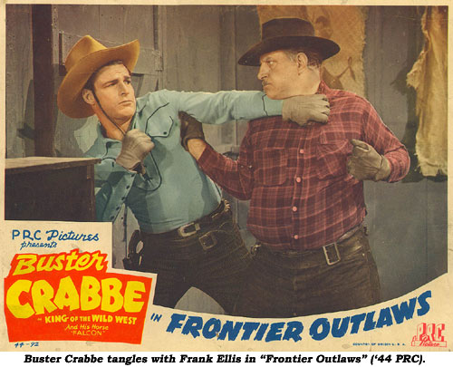 "Buster Crabbe tangles with Frank Ellis in ""Frontier Outlaws"" ('44 PRC)."