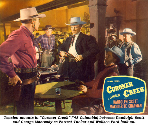 "Tension mounts in ""Cororner Creek"" ('48 Columbia) between Randolph Scott and George Macready as Forrest Tucker and Wallace Ford look on."