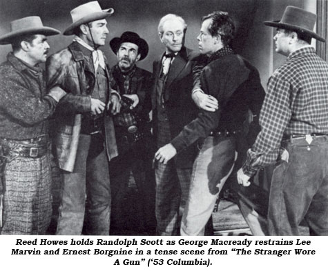 "Reed Howes holds Randolph Scott as George Macready restrains Lee Marvin and Ernest Borgnine in a tense scene from ""The Stranger Wore a Gun"" ('53 Columbia)."