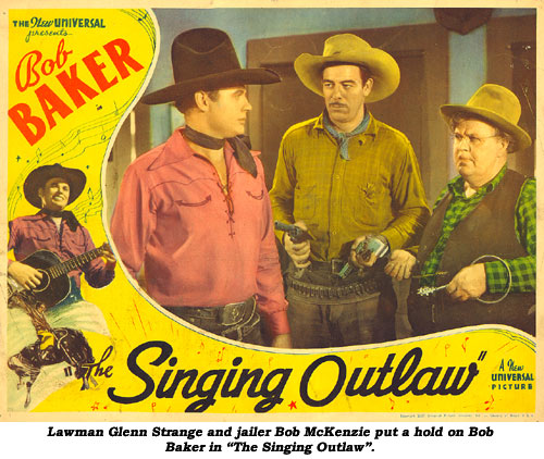 "Lawman Glenn Strange and jailer Bob McKenzie put a hold on Bob Baker, ""The Singing Cowboy""."