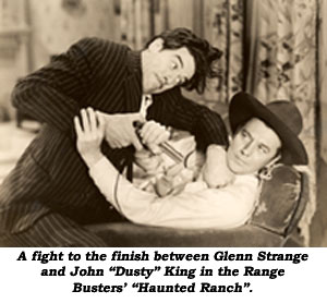 "A fight to the finish between Glenn Strange and John ""Dusty"" King in the Range Busters' ""Haunted Ranch""."