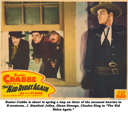"Buster Crabbe is about to spring a trap on three of the meanest heavies in B-westerns...I. Stanford Jolley, Glenn Strange, Charles King in ""The Kid Rides Again""."