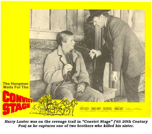 "Harry Lauter was on the revenge trail in ""Convict Stage"" ('65 20th Century Fox) as he captures one of two brothers who killed his sister."