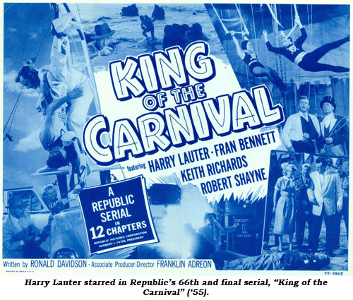 "Harry Lauter starred in Republic's 66th and final serial, ""King of the Carnival"" ('55)."
